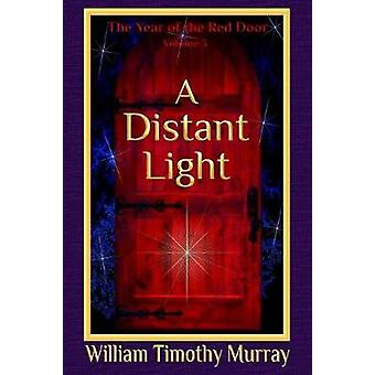 A Distant Light Volume 3 of The Year of the Red Door by Murray & William Timothy