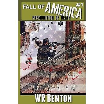 The Fall of America Book 1 Premonition of Death by Benton & W.R.