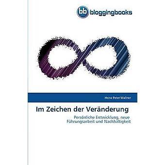 Im Zeichen Der Veranderung by Wallner Heinz Peter