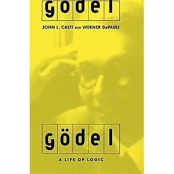 Godel A Life Of Logic The Mind And Mathematics by Casti & John L.