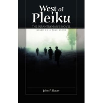 West of Pleiku by Bauer & John F.