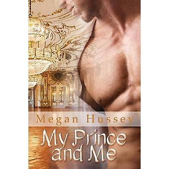 My Prince and Me by Hussey & Megan