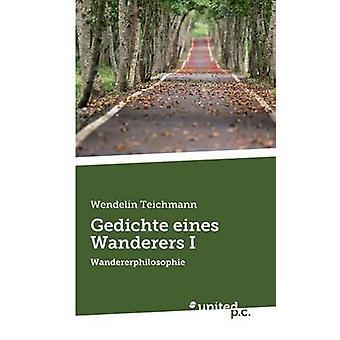 Gedichte eines Wanderers by Teichmann & Wendelin