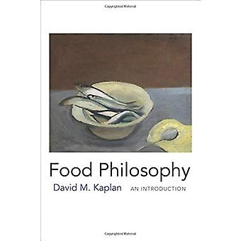 Food Philosophy  An Introduction by David M Kaplan