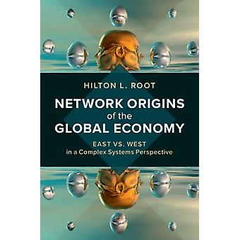 Network Origins of the Global Economy door Hilton L Root