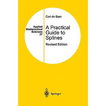 A Practical Guide to Splines by Carl De Boor - 9780387953663 Book