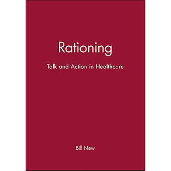Rationing - Talk and Action in Health Care by Bill New - 9780727911803