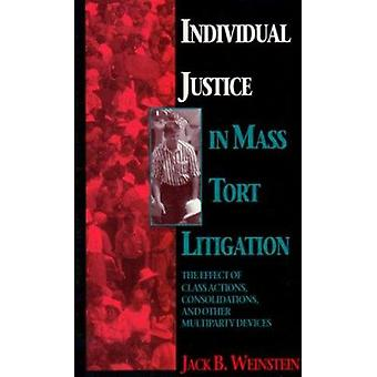 Individual Justice in Mass Tort Litigations - The Effect of Class Acti