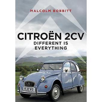 Citroen 2CV - Different is Everything von Malcolm Bobbitt - 97814456876