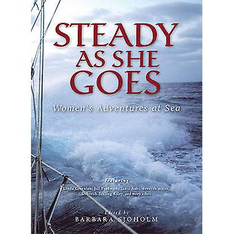Steady as She Goes - Women's Adventures at Sea by Barbara Sjoholm - 97