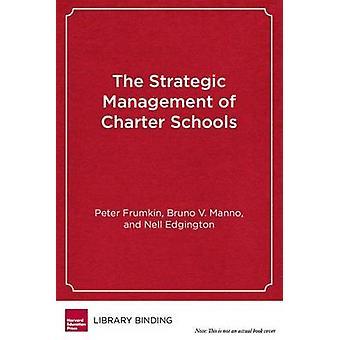 Gestion stratégique des écoles à charte de Bruno V. Manno - Peter Fru