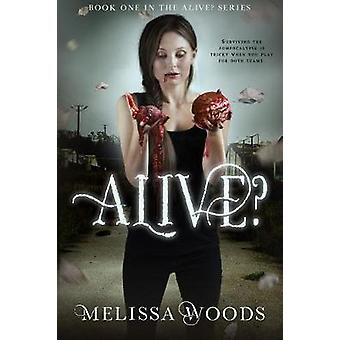 Alive? by Melissa Woods - 9781634223102 Book