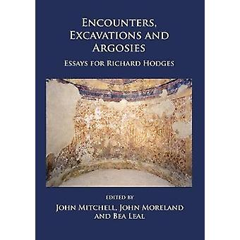 Encounters - Excavations and Argosies - Essays for Richard Hodges by J