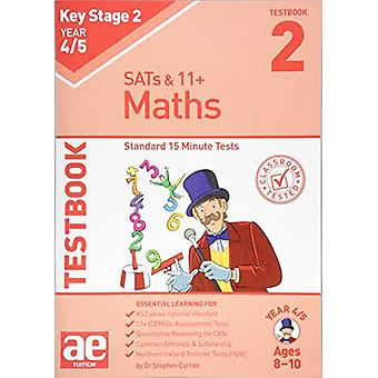 KS2 Maths Year 4/5 Testbook 2 - Standard 15 Minute Tests by Dr Stephen