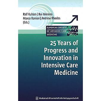 25 Years of Progress and Innovation in Intensive Care Medicine by Ral