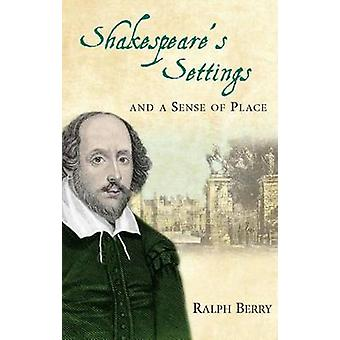 Shakespeare's Settings and a Sense of Place by Ralph Berry - 97817831