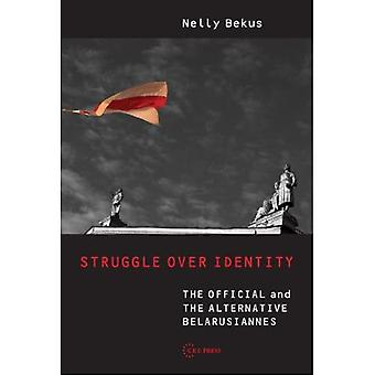 Struggle Over Identity: The Official and the Alternative