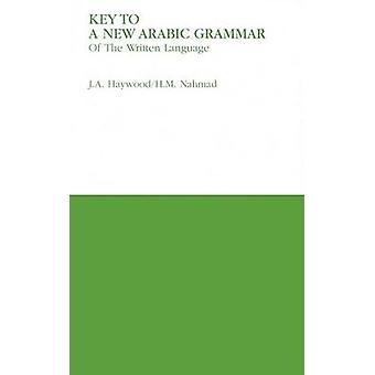 Key to a New Arabic Grammar by H. M. Nahmad - 9780853310686 Book