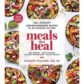 Meals That Heal - 100+ Everyday Anti-Inflammatory Recipes in 30 Minute