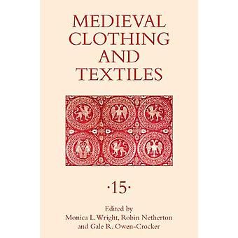 Medieval Clothing and Textiles 15 by Robin Netherton - 9781783274123