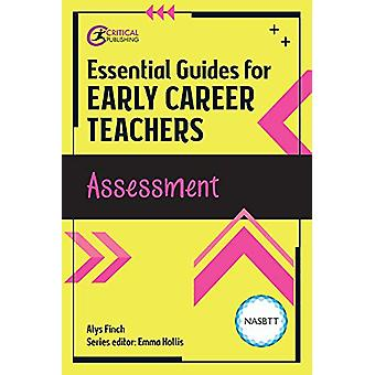 Essential Guides for Early Career Teachers - Assessment by Emma Hollis