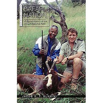 Safari Nation - Eine Sozialgeschichte des Krüger-Nationalparks von Jacob