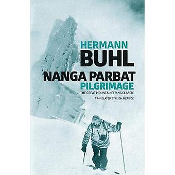 Nanga Parbat Pilgrimage - The Great Mountaineering Classic by Hermann