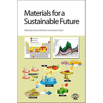 Materials for a Sustainable Future by Trevor M. Letcher - Janet L. Sc