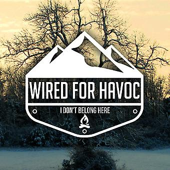 Wired for Havoc - I Don't Belong Here [CD] USA import