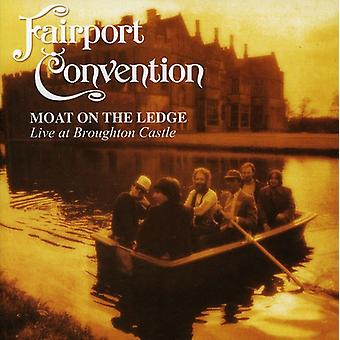 Fairport Convention - Moat on the Ledge: Live at Broughton Castle [CD] USA import