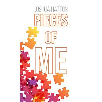 Pieces of Me by Joshua Hatton