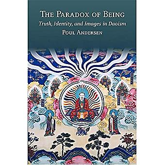 The Paradox of Being: Truth, Identity, and Images� in Daoism (Harvard-Yenching� Institute Monograph Series)