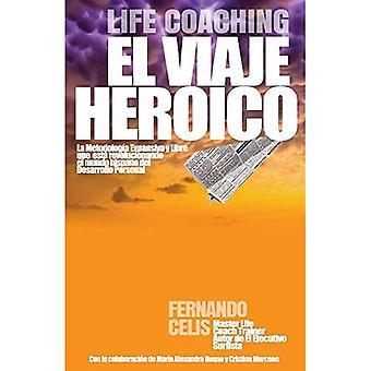 Life Coaching Viaje Heroico: Los Komponenter para detonar tu Poder Personlig