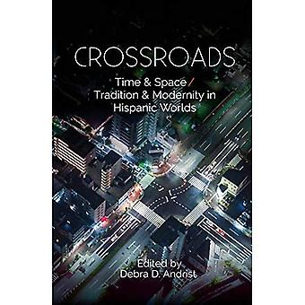 Kruispunt: Tijd en ruimte / traditie en moderniteit in Spaanse werelden
