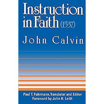 تعليم في الإيمان (1537) بواسطة جون كالفن -- 9780664253141 كتاب