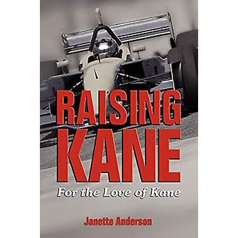 Raising Kane by Janette Anderson - 9781593933500 Book