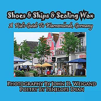 Shoes & Ships & Sealing Wax---A Kids's Guide to Warnemunde -