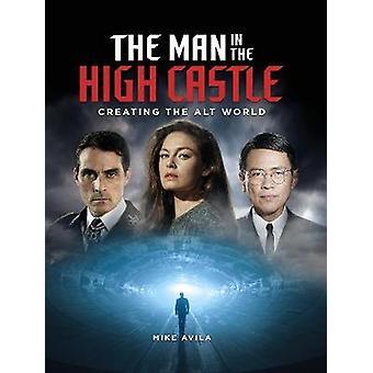 De man in het hoge kasteel die de Alt-wereld creëert