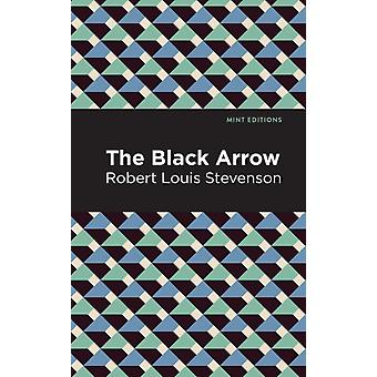 The Black Arrow by Robert Louis Stevenson & Contributions by Mint Editions