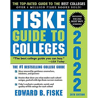 Fiske Guide to Colleges 2022 by Edward Fiske
