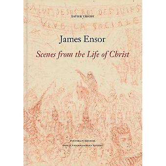 James Ensor Scenes of the Life of Christ Scenes from the Life of Christ