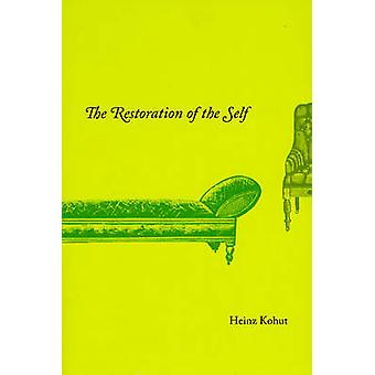 The Restoration of the Self by Heinz Kohut - 9780226450131 Book