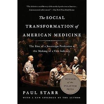 La Transformation sociale de médecine américaine (édition révisée) - la