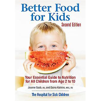 Better Food for Kids - Your Essential Guide to Nutrition for All Child