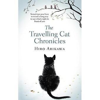 The Travelling Cat Chronicles by Hiro Arikawa - 9780857524195 Book
