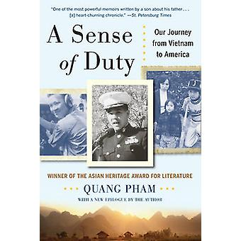 A Sense of Duty - Our Journey from Vietnam to America by Quang Pham -