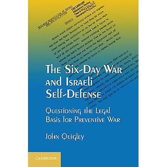 Wojna sześciodniowa i izraelskiej samoobrony-kwestionując podstawę prawną