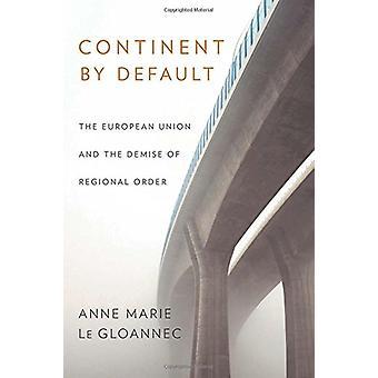 Continente di Default - l'Unione europea e la scomparsa della regionale O