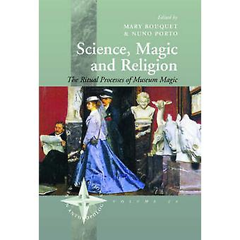 Science - Magic and Religion - The Museum as a Ritual Site by Mary Bou