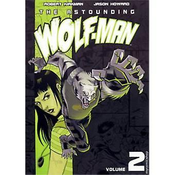 El asombroso hombre lobo - 2 por Robert Kirkman - Jason Howard - Ryan